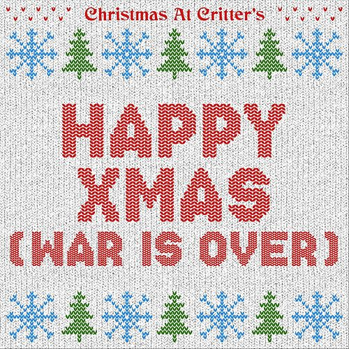 Happy Xmas (War Is Over) by Christmas at Critter's