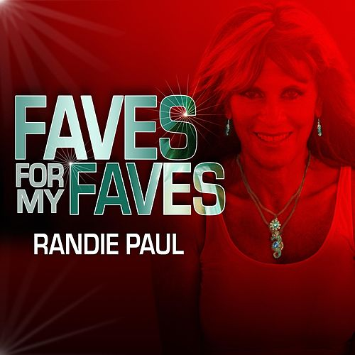 Faves for My Faves de Randie Paul