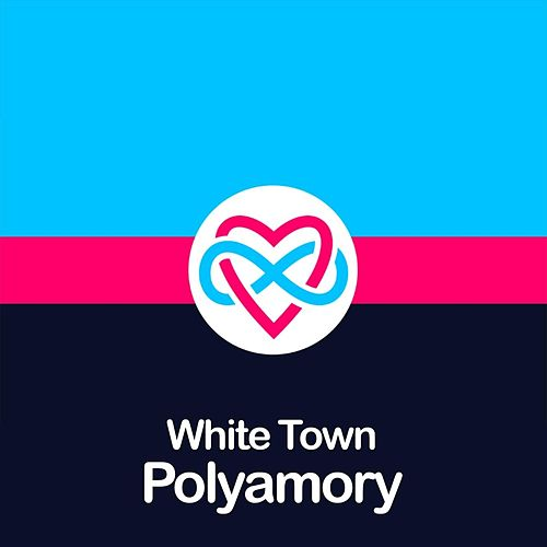 Polyamory by White Town