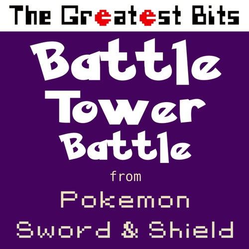 Battle Tower Battle (From 'Pokemon Sword & Shield') von The Greatest Bits (1)