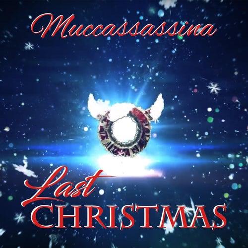 Last Christmas di Muccassassina