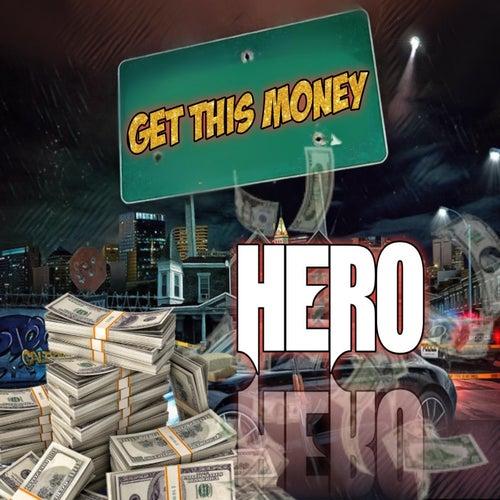 Get This Money (feat. Tai Ramone) by Hero
