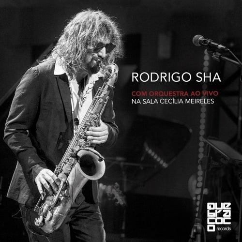 Rodrigo Sha Com Orquestra ao Vivo na Sala Cecília Meireles de Rodrigo Sha