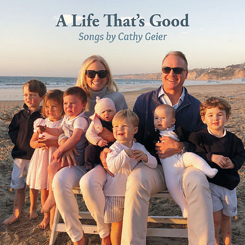 A Life That's Good by Cathy Geier