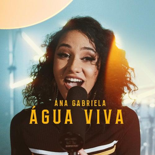 Água Viva by Ana Gabriela