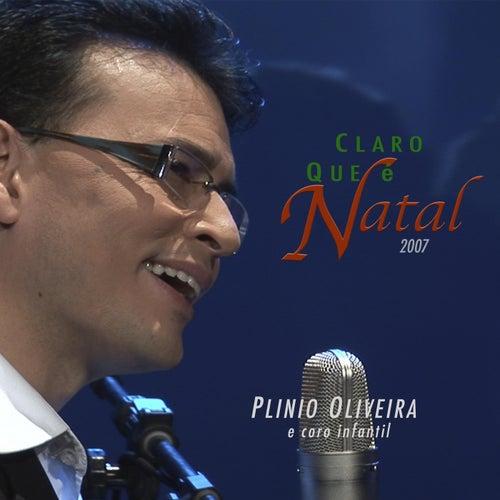 Claro Que É Natal 2007 de Plinio Oliveira