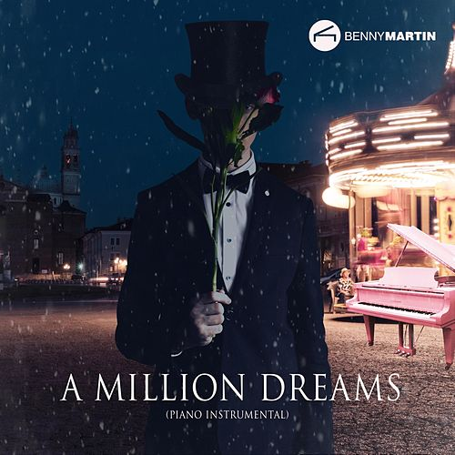 A Million Dreams (Piano Instrumental) di Benny Martin