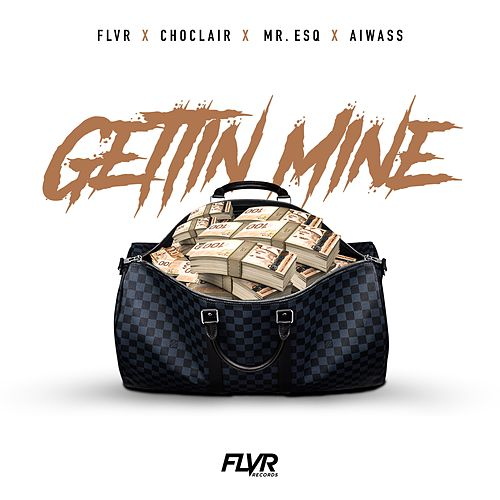 Gettin Mine by FLVR