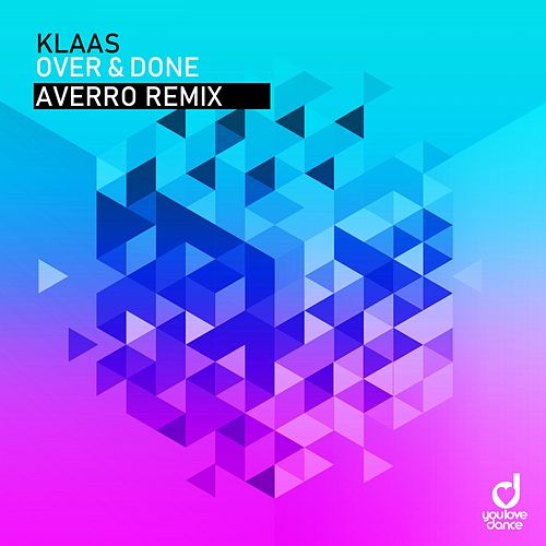 Over & Done (Averro Remix) by Klaas
