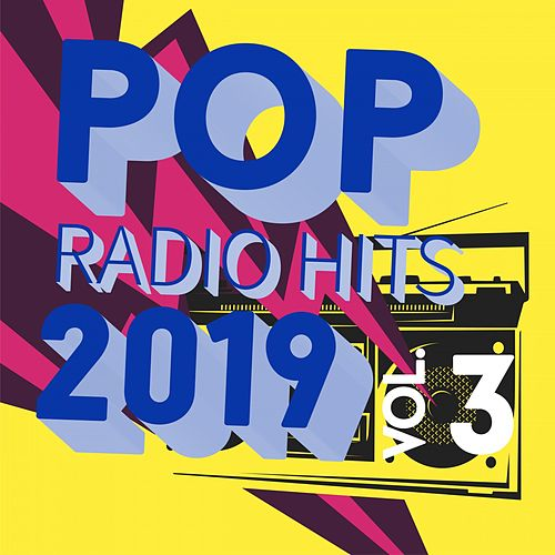 Pop Radio Hits 2019, Vol. 3 by Various Artists
