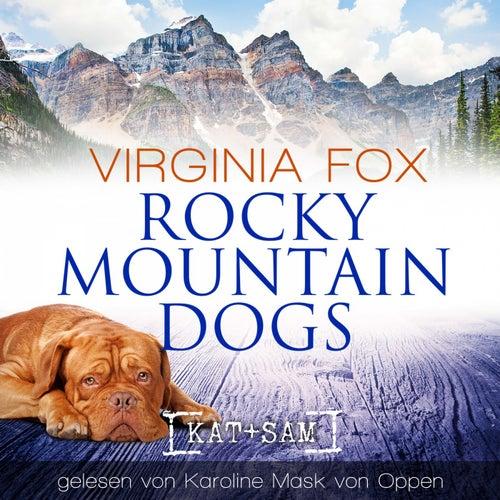 Rocky Mountain Dogs von Karoline Mask von Oppen
