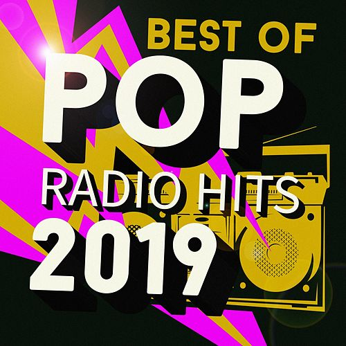 Best of Pop Radio Hits 2019 by Various Artists
