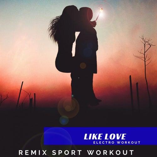 Like Love von Remix Sport Workout