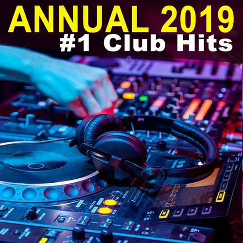 Annual 2019 #1 Club Hits (The Best EDM, Electro, Trap, Atm Future Bass and Dirty House of 2019) von Various Artists