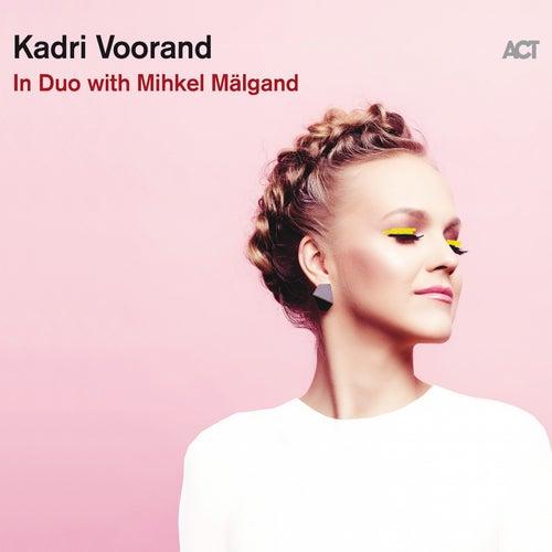 In Duo with Mihkel Mälgand de Kadri Voorand
