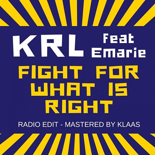 Fight for What Is Right (Radio Edit) de KRL