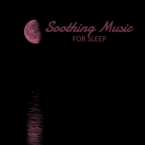 Soothing Music for Sleep by Trouble Sleeping Music Universe