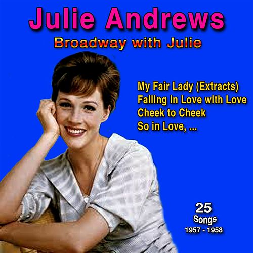 Broadway with Julie, 1957 - 1958 (25 Songs) de Julie Andrews