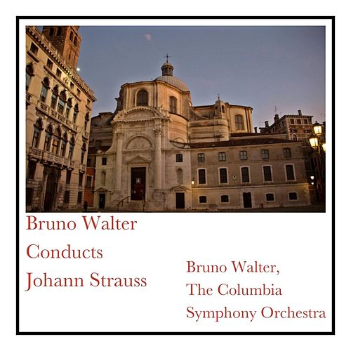 Bruno Walter Conducts Johann Strauss de Columbia Symphony Orchestra