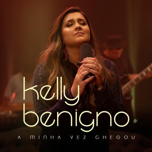 A Minha Vez Chegou de Kelly Benigno