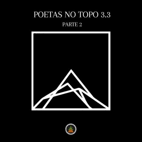 Poetas no Topo 3.3, Pt. 2 de Pineapple StormTv, Mv Bill, Knust, Dudu, Chris MC, Souto Mc, Gali, Black, Projota, César Mc