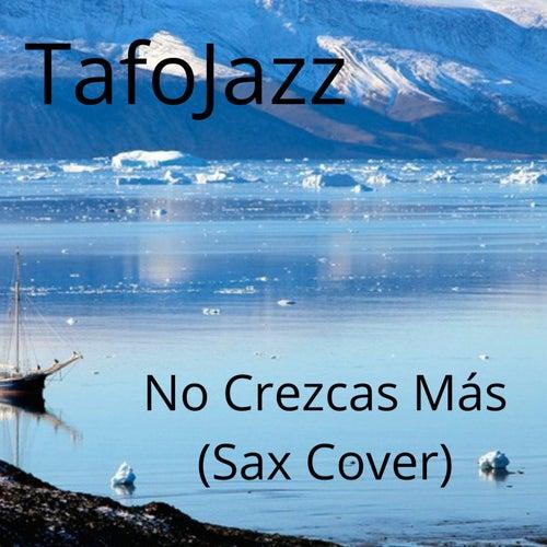 No Crezcas Más (Sax Cover) (Versión instrumental) by TafoJazz