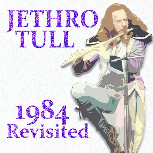 1984 Revisited de Jethro Tull