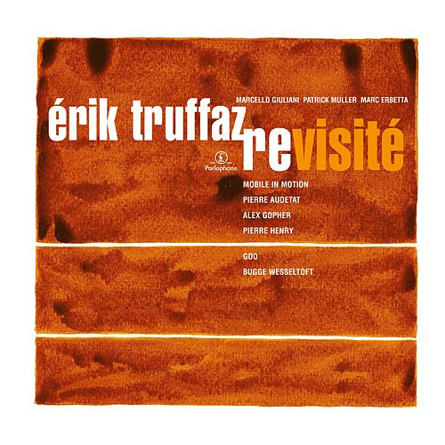 Revisité (Edition Deluxe) by Erik Truffaz