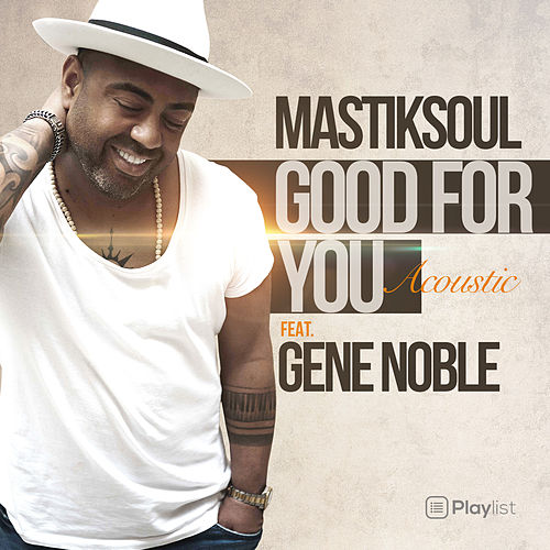 Good for You (Acoustic Mix) by Mastik Soul