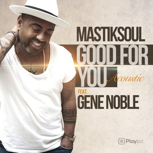 Good for You (Acoustic Mix) van Mastik Soul
