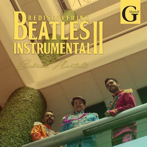 Rediscovering Beatles Instrumental II by Gabriel Martell