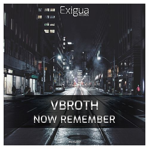 Now Remember by Vbroth