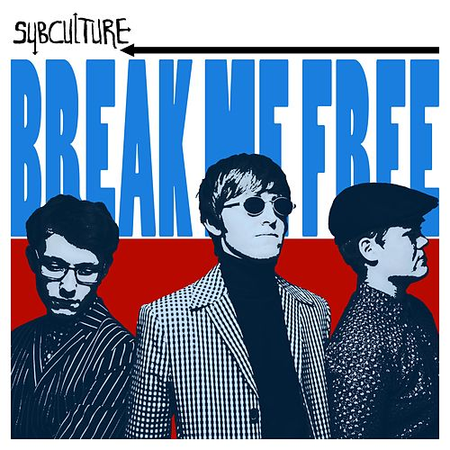 Break Me Free by Subculture