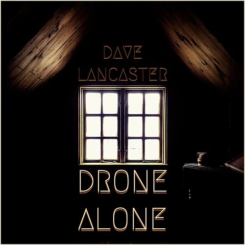 Drone Alone by Dave Lancaster
