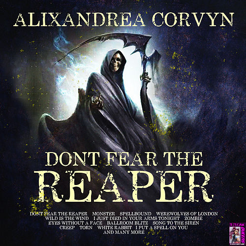 Don't Fear the Reaper by Alixandrea Corvyn