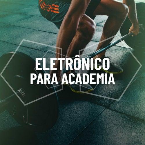 Eletrônico Para Academia von Various Artists