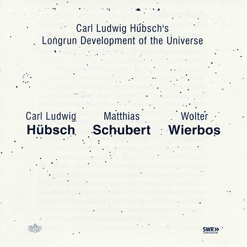 Carl Ludwig Hübsch´s Longrun Development Of The Universe van Carl Ludwig Hübsch