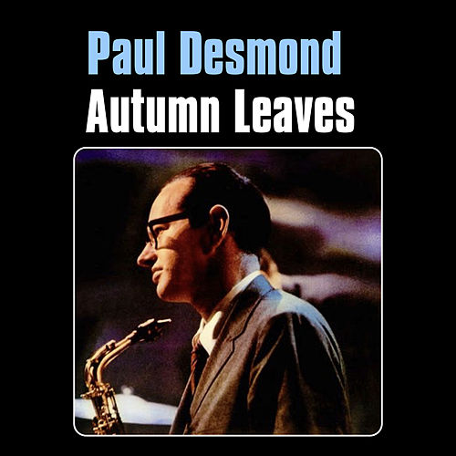Autumn Leaves von Paul Desmond