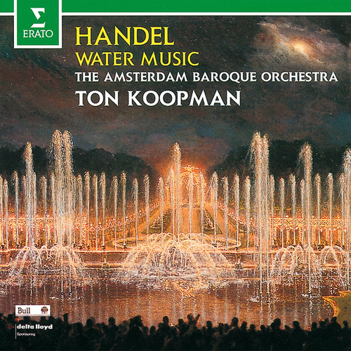 Handel: Water Music by Amsterdam Baroque Orchestra