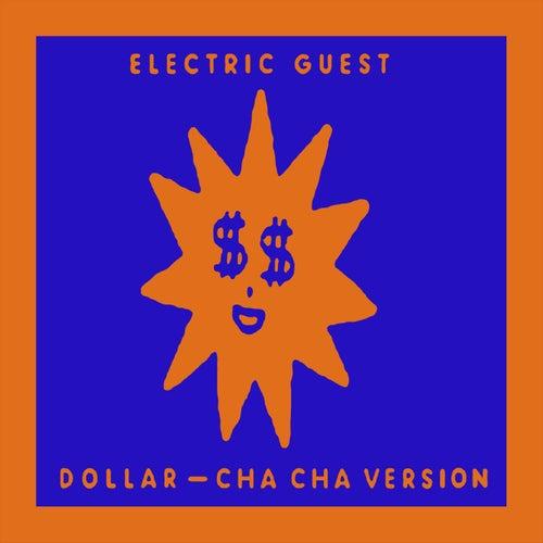Dollar (Cha Cha Version) di Electric Guest
