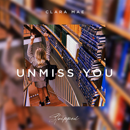 Unmiss You (Stripped) by Clara Mae