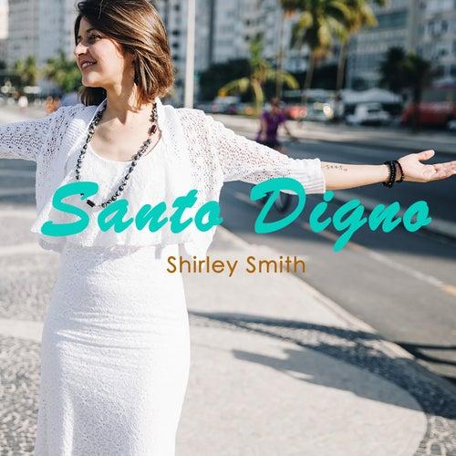 Santo Digno de Shirley Smith