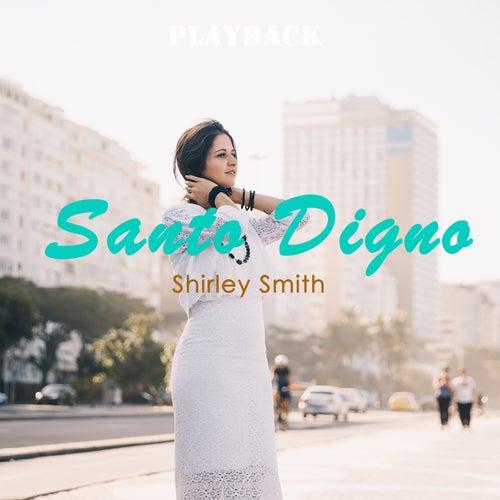 Santo Digno (Playback) de Shirley Smith
