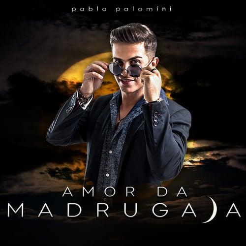 Amor da Madrugada von Pablo Palomíni