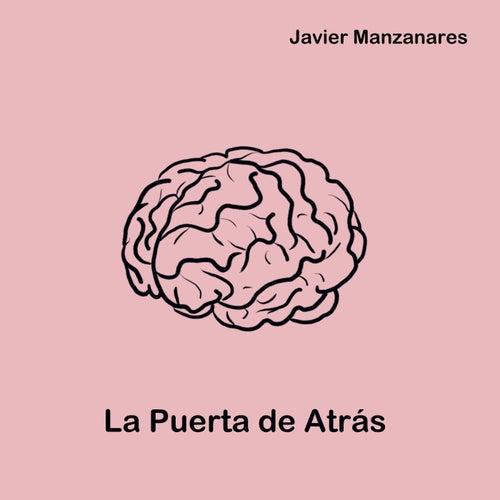 La Puerta de Atrás by Javier Manzanares