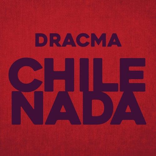 Chilenada by Dracma