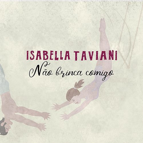 Não Brinca Comigo de Isabella Taviani