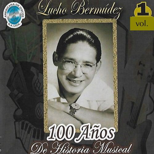 100 Años de Historia Musical, Vol. 1 de Lucho Bermúdez