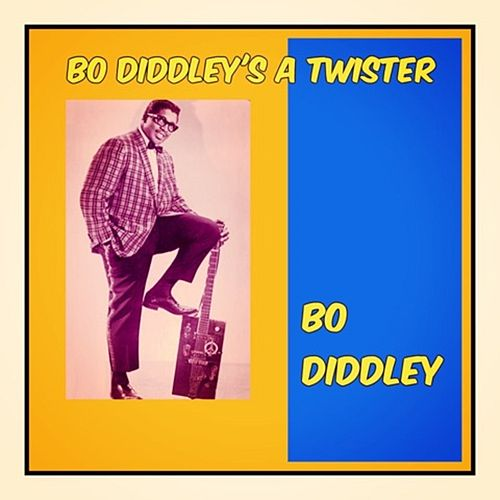 Bo Diddley's a Twister fra Bo Diddley