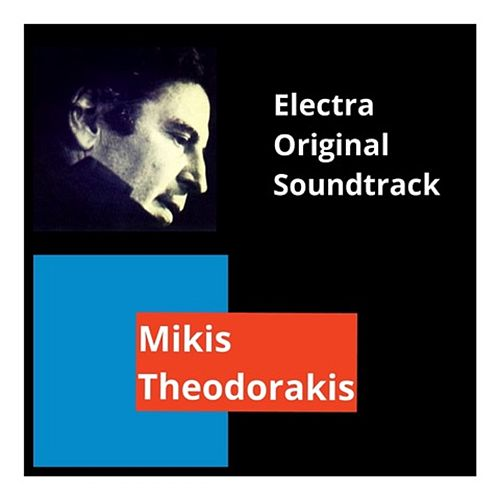 Electra Original Soundtrack by Mikis Theodorakis (Μίκης Θεοδωράκης)